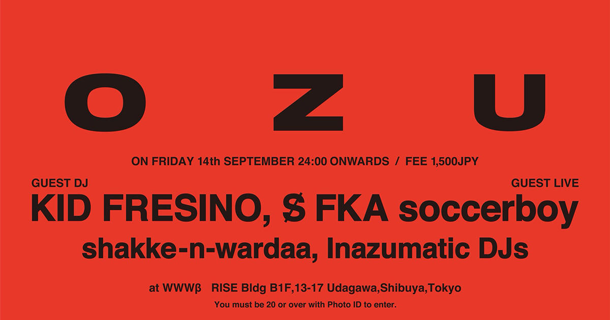 [Guest Live]S̸ FKA soccerboy / [Guest DJ]KID FRESINO / [Resident DJ] inazumatic djs / shakke-n-wardaa