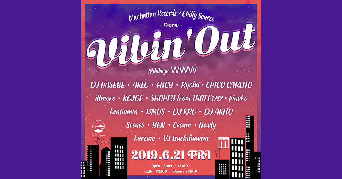 DJ HASEBE / AKLO / FNCY / Ryohu(KANDYTOWN) / illmore / KOJOE / CHICO CARLITO / SHOHEY from THREE1989 / pinoko / ケンチンミン / 15MUS / DJ KRO & Chilly Source ...and more