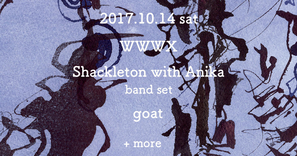 Shackleton with Anika (band set) / goat / and more