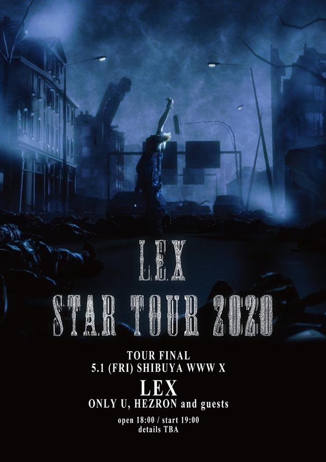 【公演中止】LEX / Only U / HEZRON / and guests