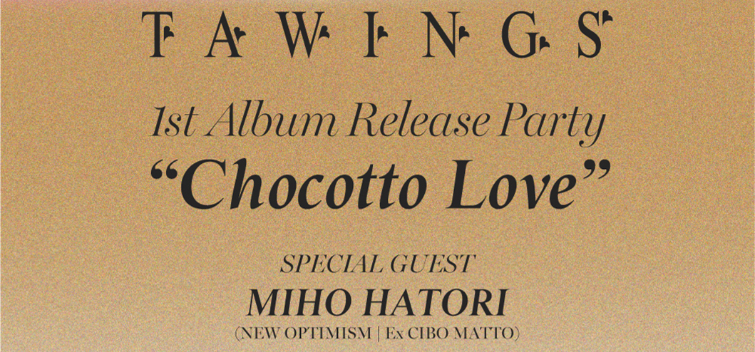 TAWINGS / MIHO HATORI (NEW OPTIMISM | Ex Cibo Matto)