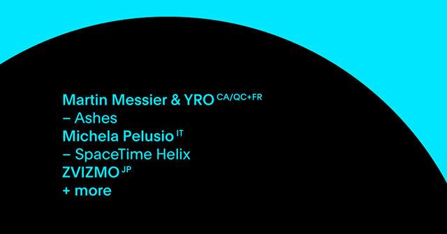 Martin Messier & YRO CA/QC+FR / Michela Pelusio IT / ZVIZMO JP  +more