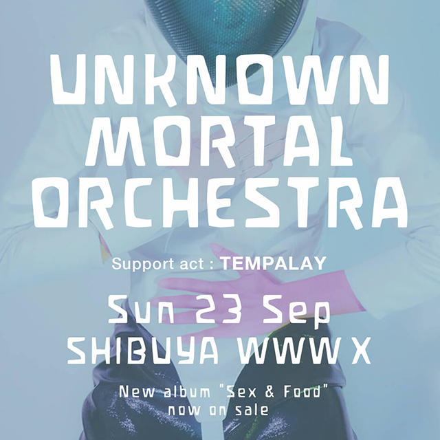 Unknown Mortal Orchestra / Support act: TEMPALAY