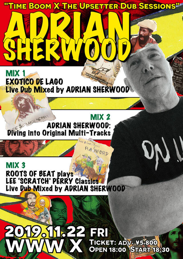Adrian Sherwood / Guest Act: Exotico De Lago (Live Dub Set by Adrian Sherwood) / ROOTS OF BEAT / DJ: Likkle Mai / Ao Inoue