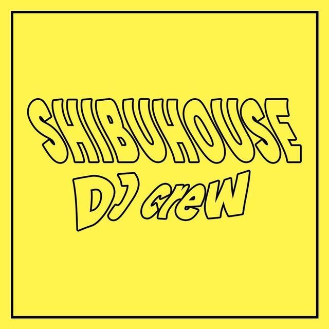 [IMG] SHIBUHOUSE DJ CREW.JPG