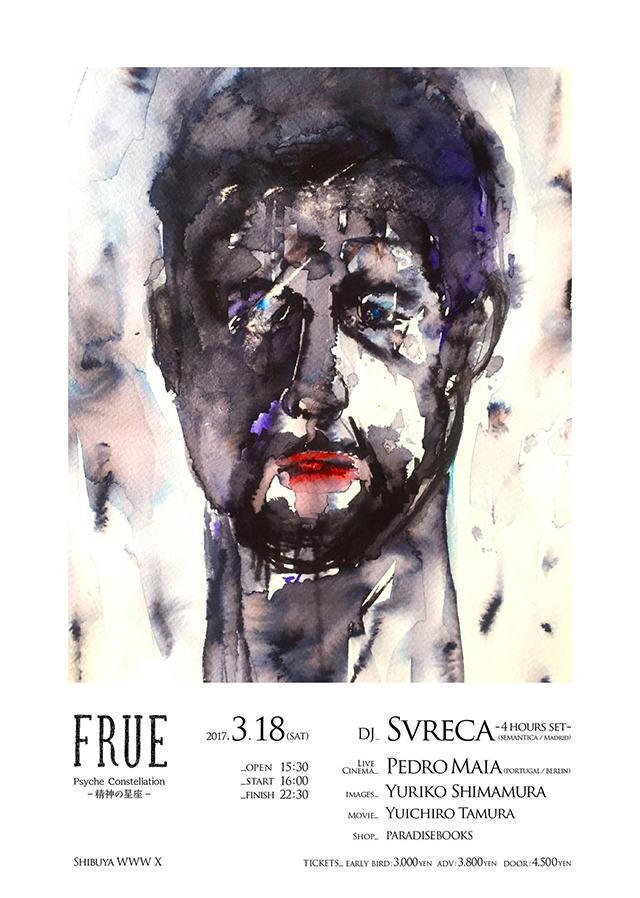 DJ:Svreca (SEMANTICA   Madrid) -4 hours set- / Live Cinema:Pedro Maia (Portugal   Berlin) / images:Yuriko Shimamura / Movie:Yuichiro Tamura / Shop:PARADISEBOOKS  / and more.....